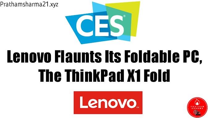 Lenovo Flaunts Its Foldable PC, The ThinkPad X1 Fold
