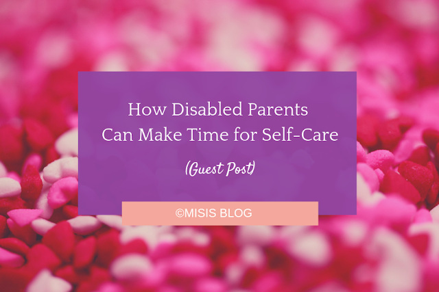 How Disabled Parents Can Make Time for Self-Care