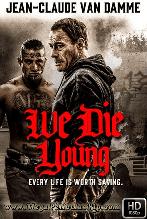 We Die Young [1080p] [Latino-Ingles] [MEGA]
