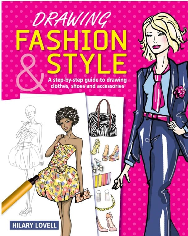 Drawing Fashion Style A Step By Step Guide To Drawing Clothes Shoes And Accessories Pdf By Hilary Lovell Textile Ebook