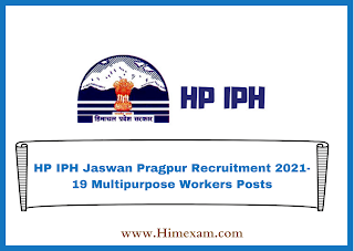 HP IPH Jaswan Pragpur Recruitment 2021-19 Multipurpose Workers Posts