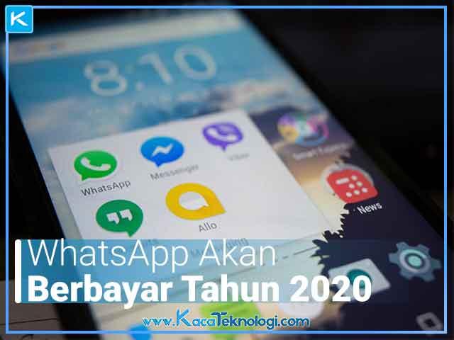 WhatsApp Akan Berbayar Tahun 2020 WA akan menrapkan fitur berbyar tahun 2020 dimana tarif yang dikenakan sebesar $1 dollar atau Rp.14.000 rupiah per tahun para pengguna masih bisa menikmati WA secara gratis tetapi dengan konsekuensi melihat tampilan iklan layaknya di facebook dan instagram