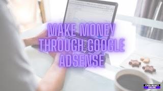Make Money through Google Adsense