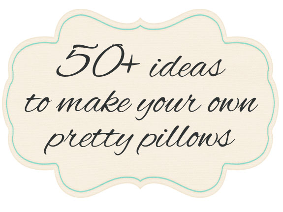 You don't have to be a professional seamstress to make these pretty pillows with over 50+ diy pillow ideas, there's something for everyone