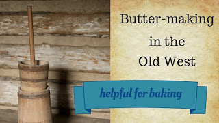Kristin Holt | Butter-making in the Old West