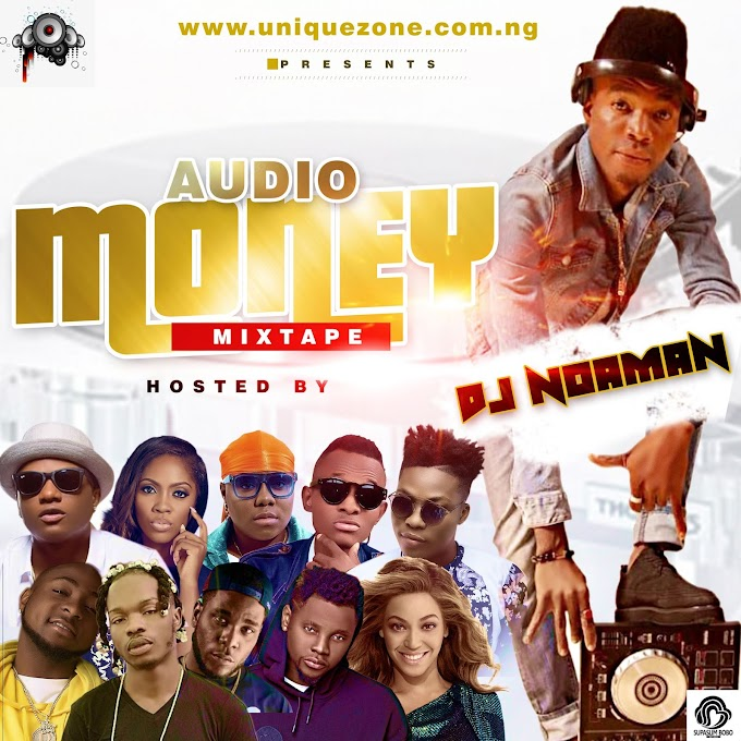 "Uniquezone Ft. DJ Noaman - ""Audio Money Mix 19"""