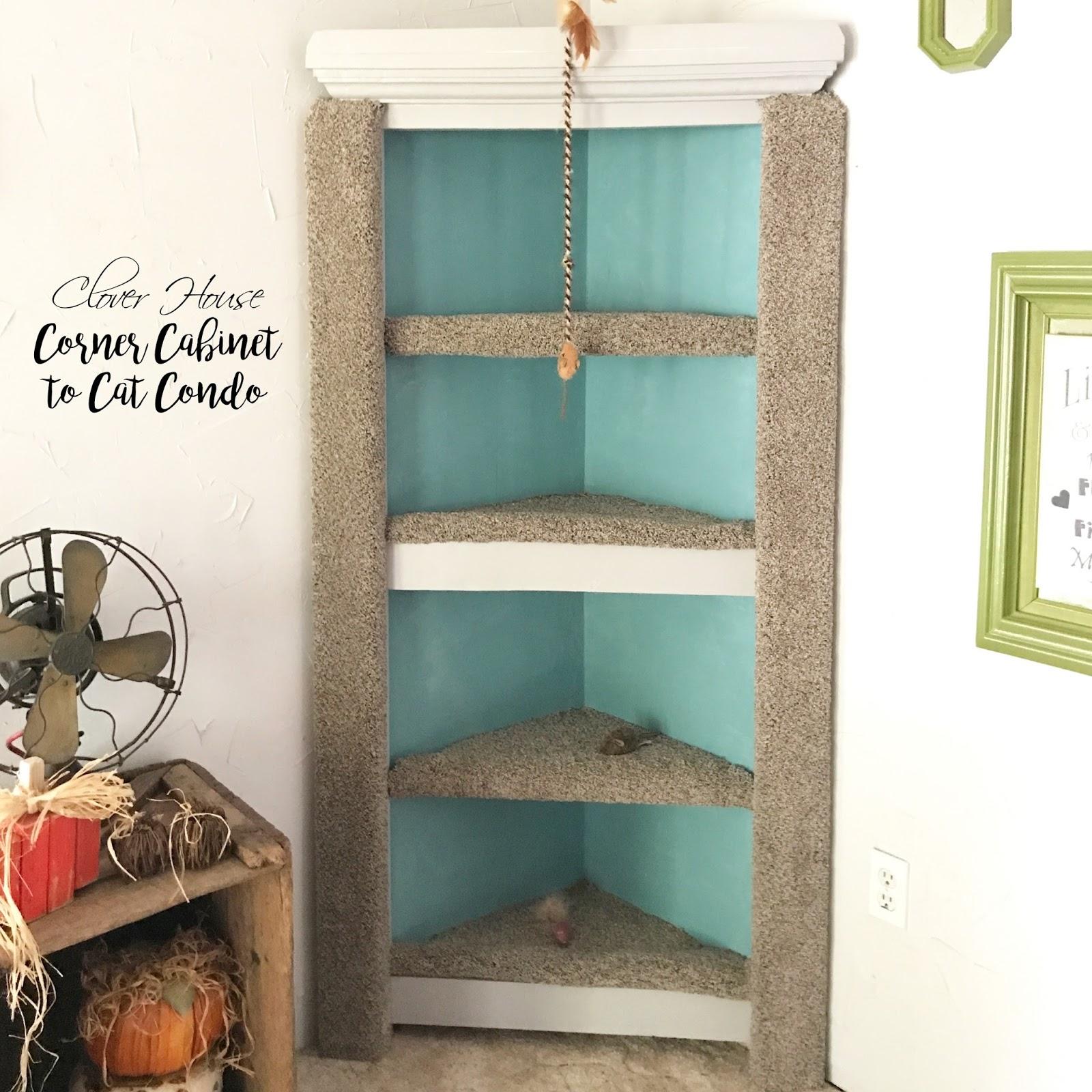 Clover House: Corner Cabinet to Cat Condo