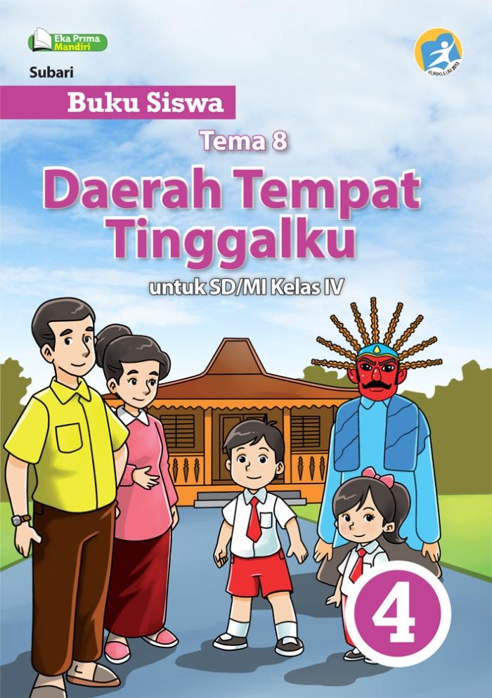 Buku Siswa Tema 8 Daerah Tempat Tinggalku untuk SD/MI Kelas IV Kurikulum 2013