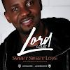 DOWNLOAD MP3: Lord Louis - Sweet Sweet Love