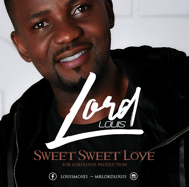 DOWNLOAD MP3: Lord Louis - Sweet Sweet Love