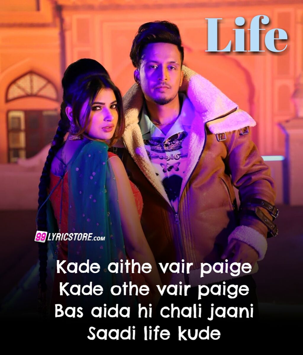 Life Punjabi Song Lyrics Sung by mohabbat brar and Gulrez Akhtar.