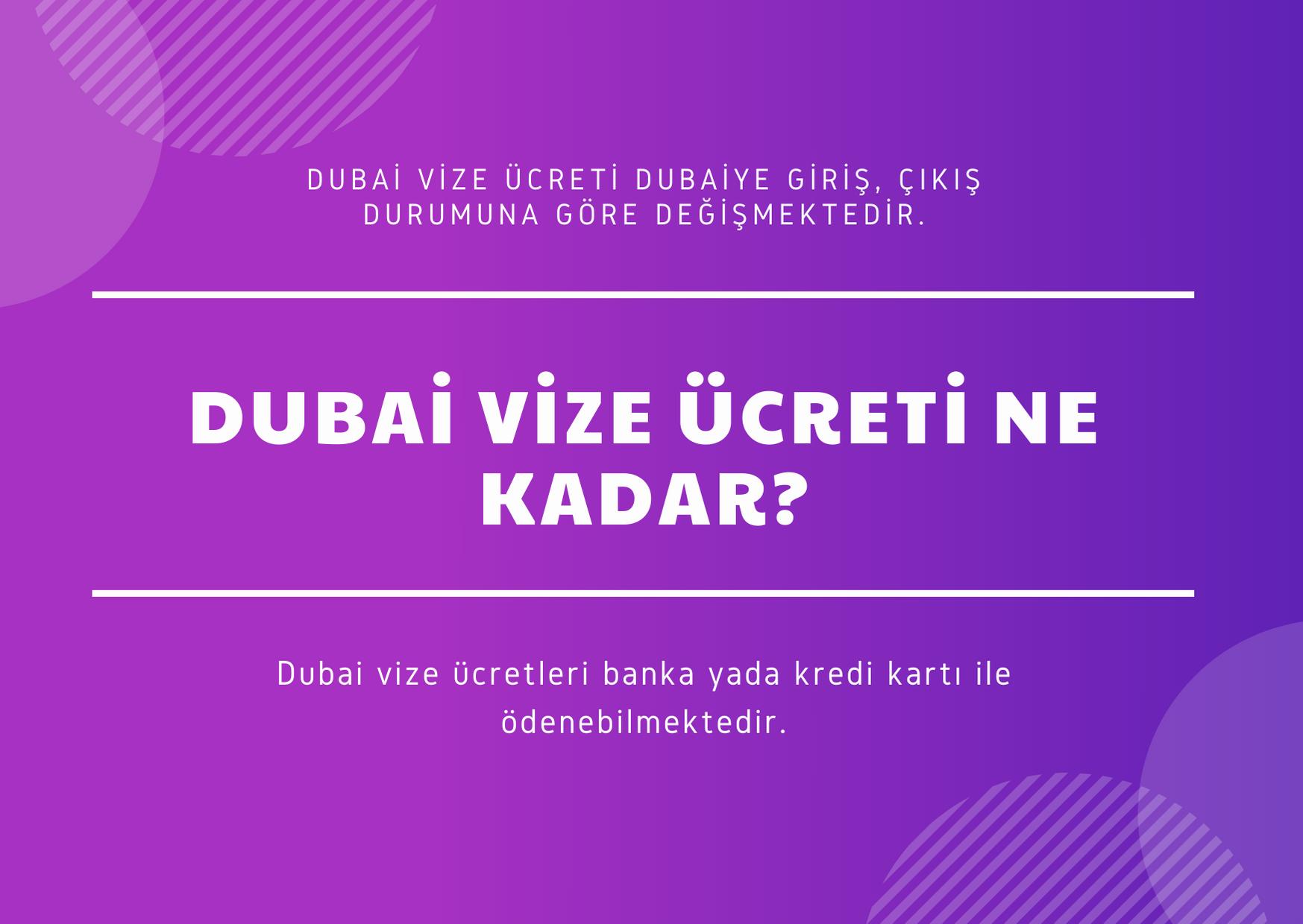 Dubai Vize Ücreti Ne Kadar?