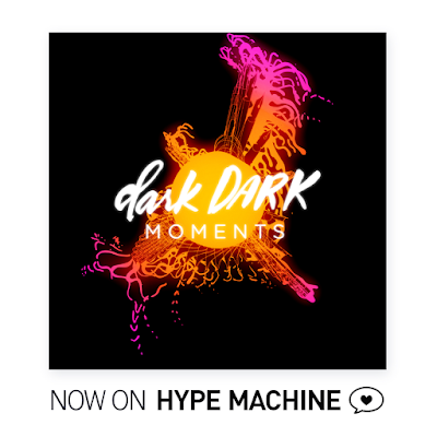 http://hypem.com/track/2jte4/darkDARK+-+Moments
