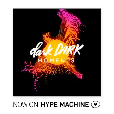 http://hypem.com/track/2jte4/darkDARK+-+Moments