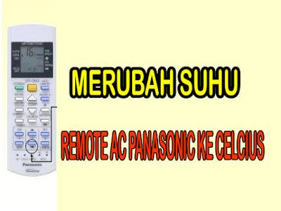 cara merubah suhu remote ac panasonic ke celcius, merubah suhu remote panasonic dari fahrenheit ke celcius