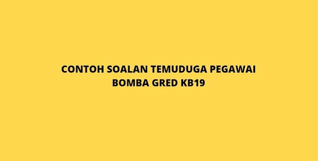 Contoh Soalan Temuduga Pegawai Bomba Gred KB19 (2021)