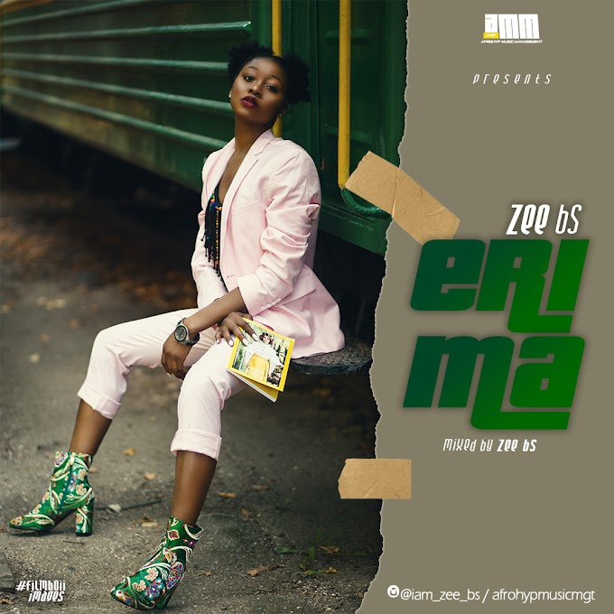 MUSIC: Zee Bs - Erima // @iam_zee_bs