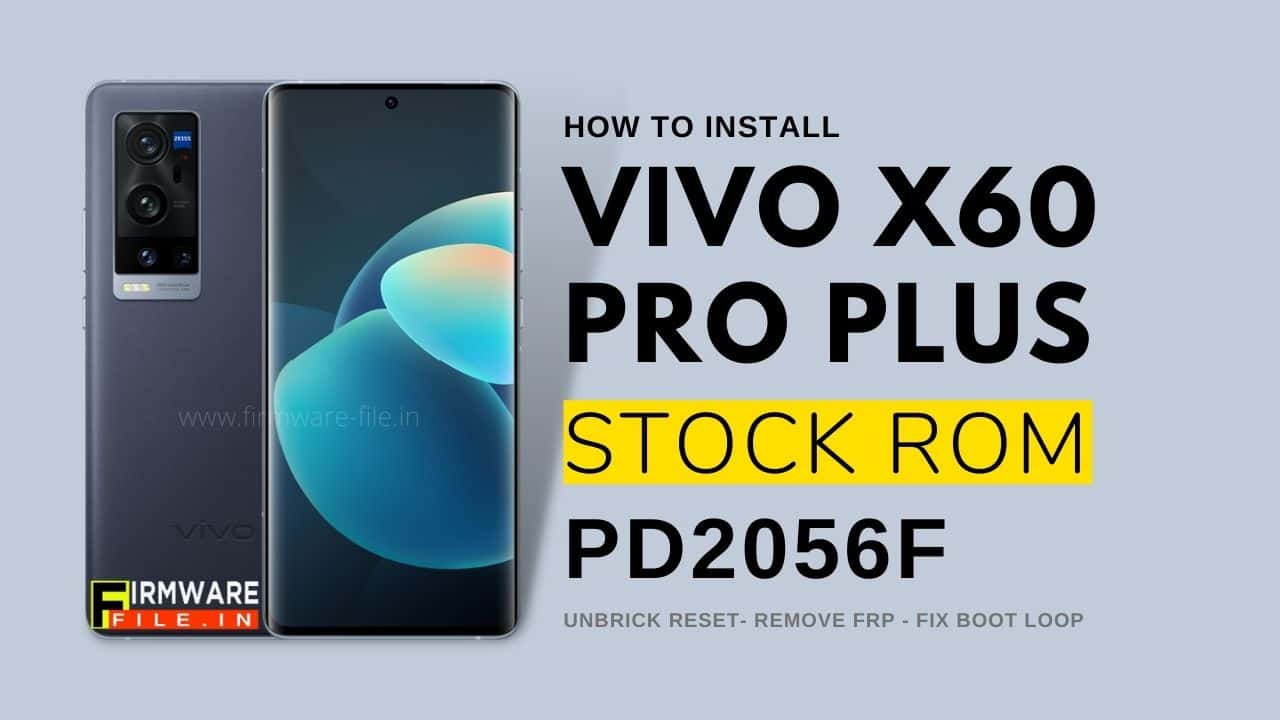 Vivo X60 Pro Plus Stock ROM PD2056F