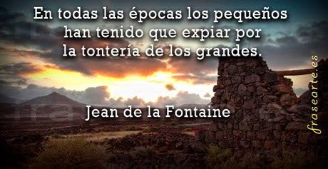 Frases para la vida - Jean de la Fontaine