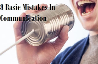 8 Basic Mistakes In Communication