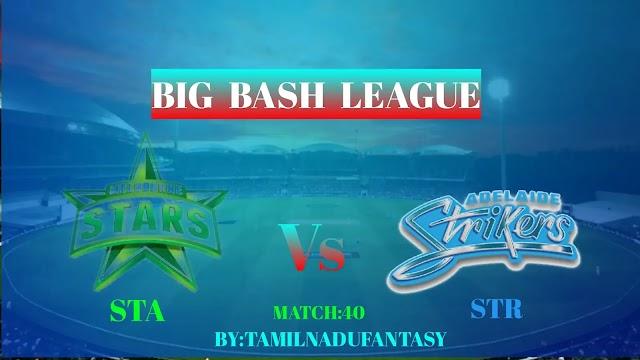 STA VS STR DREAM 11 CRICKET PREDICTION - BBL MATCH 40