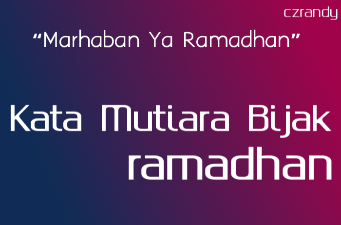 kata Kata Mutiara Bulan Puasa Ramadhan Terbaru 2019