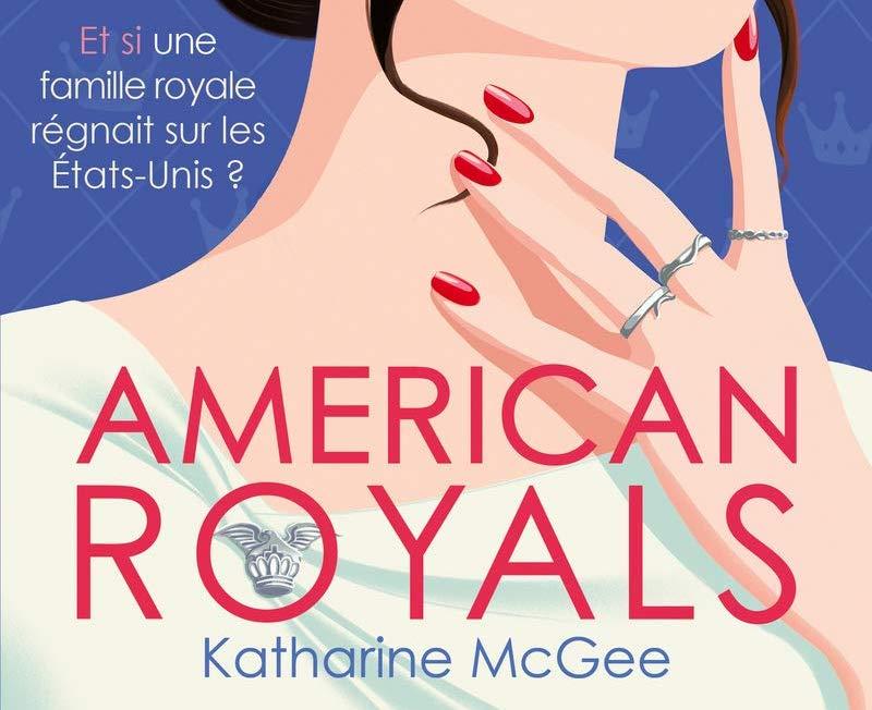 American Royals - Tome 1 - Katharine Mcgee