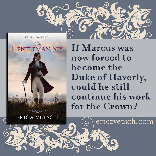 "book cover of The Gentleman Spy; quote ""If Marcus was now forced to become the Duke of Haverly, could he still continue his work for the Crown?"" ericavetsch.com"