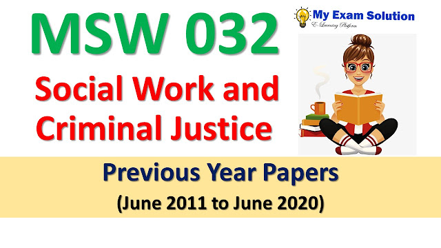 MSW 032 Social Work and Criminal Justice Previous Year Papers