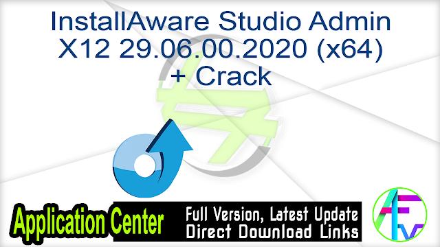 InstallAware Studio Admin X12 29.06.00.2020 (x64) + Crack
