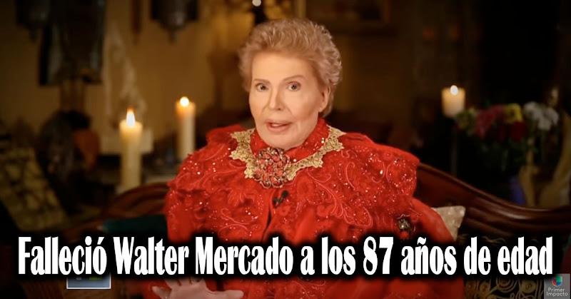 Falleció Walter Mercado a los 87 años de edad