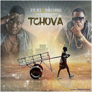 Eye Vee Feat. Duas Caras - Tchova
