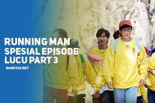 Running Man Spesial Episode Lucu & Menarik (Part 3)