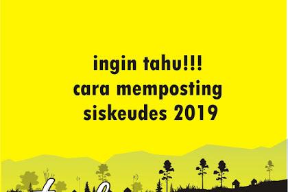 Ingin Tahu !!! Cara memposting Siskeudes 2019