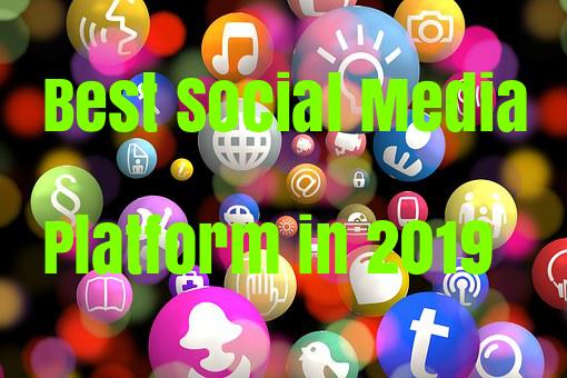 Best Social Media Platform in 2019