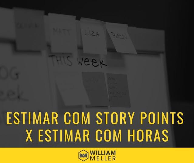 Por que estimar com Story Points é melhor do que com horas?