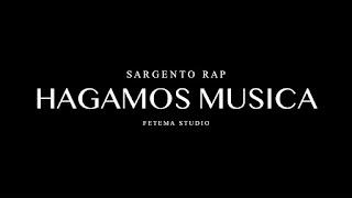 LETRA Hagamos Musica Sargento Rap