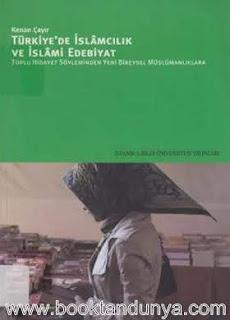 Kenan Çayır, Türkiye'de İslâmcılık ve İslâmî Edebiyat