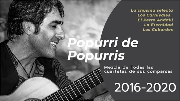 Popurri de Popurris de Antonio Martínez Ares con LETRA: Mezcla Cuartetas Popurri Comparsas 2016-2020