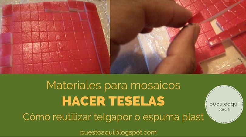 mosaicos, teselas, espuma plast, telgapor