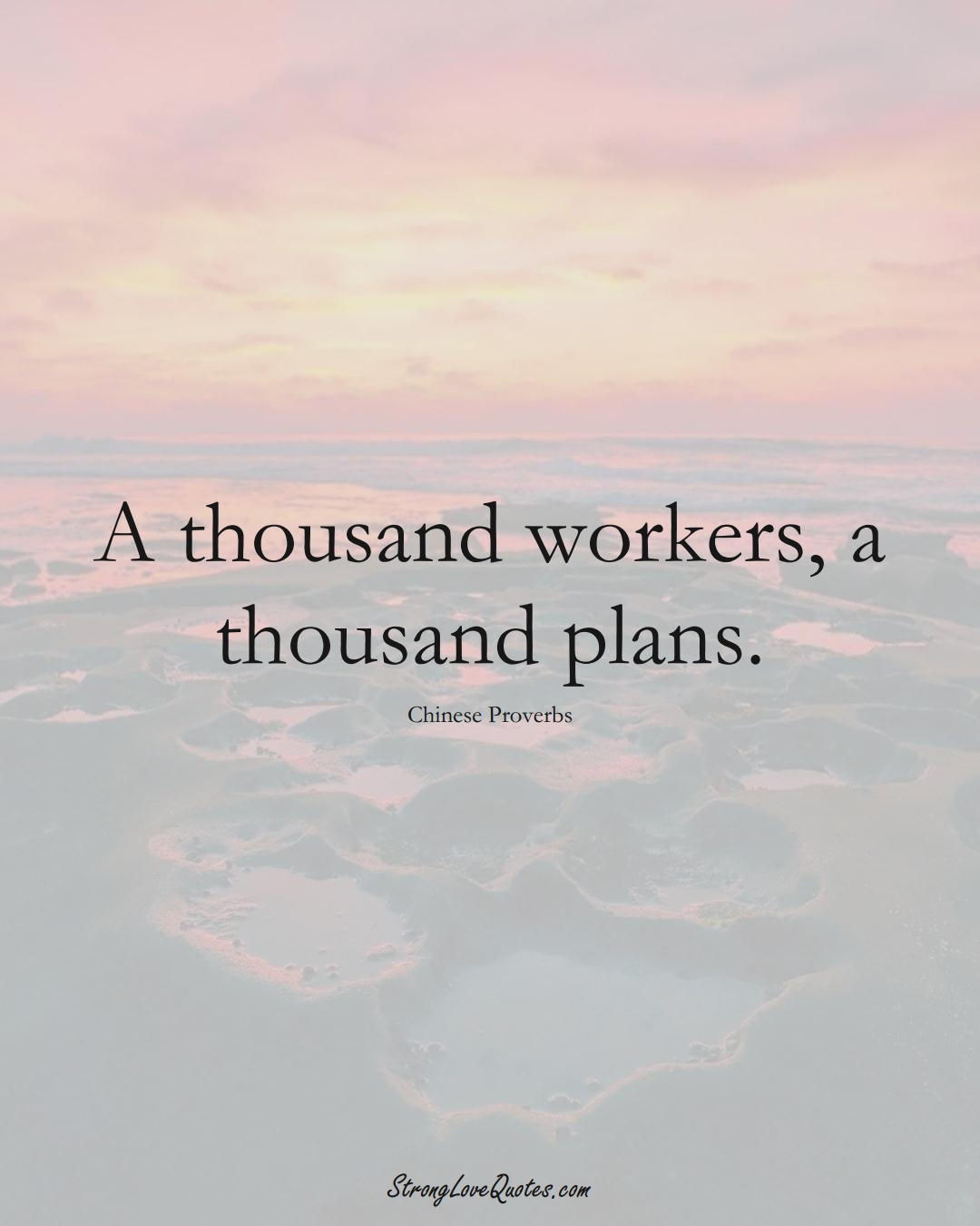 A thousand workers, a thousand plans. (Chinese Sayings);  #AsianSayings