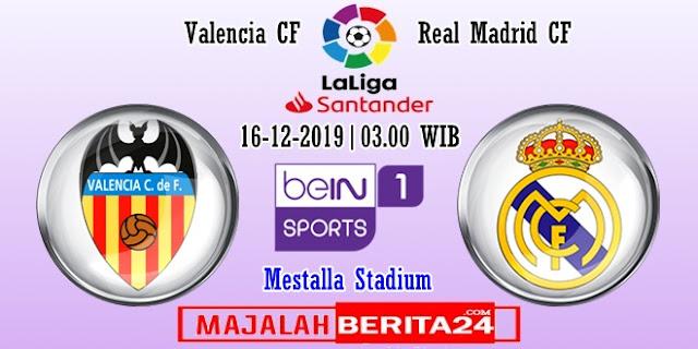 Prediksi Valencia vs Real Madrid — 16 Desember 2019