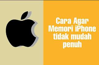 Cara Agar Memori iPhone Tidak Mudah Penuh