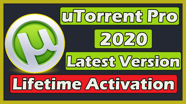 Download uTorrent Pro Latest Version With Lifetime Activation 2020
