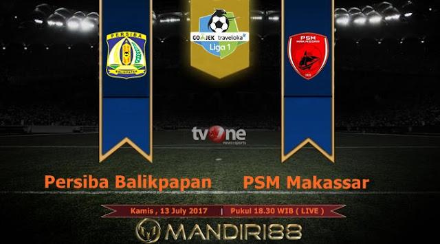 Prediksi Bola : Persiba Balikpapan Vs PSM Makassar , Kamis 13 July 2017 Pukul 18.30 WIB @ TVONE