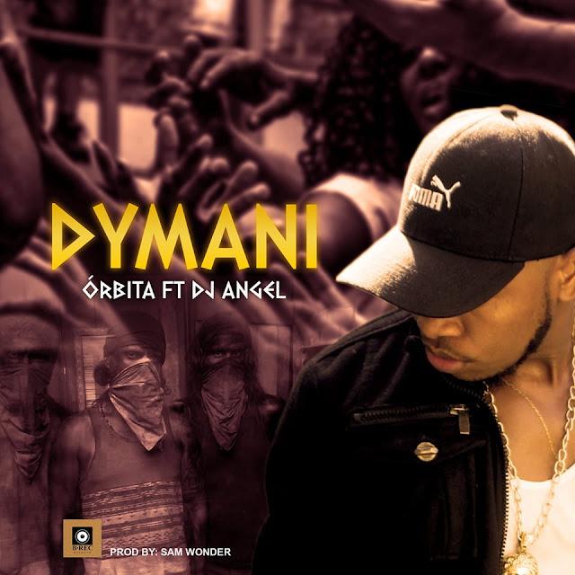Órbita Feat. Dj Angel (Afro Madjaha) - Dymani (Prod. Sam Wonder)