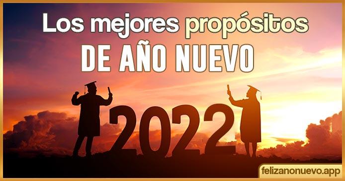 Los mejores propósitos de año nuevo 2022 para cambiar tu vida