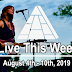 Live This Week: August 4th - 10th, 2019