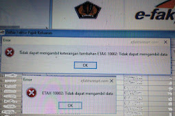 Solusi e-Faktur Error ETAX-10002 : Tidak Dapat Mengambil Data