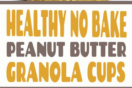 Healthy No Bake Peanut Butter Granola Cups #healthysnack #nobake #snack #breakfast